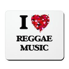 I love Reggae Music Mousepad