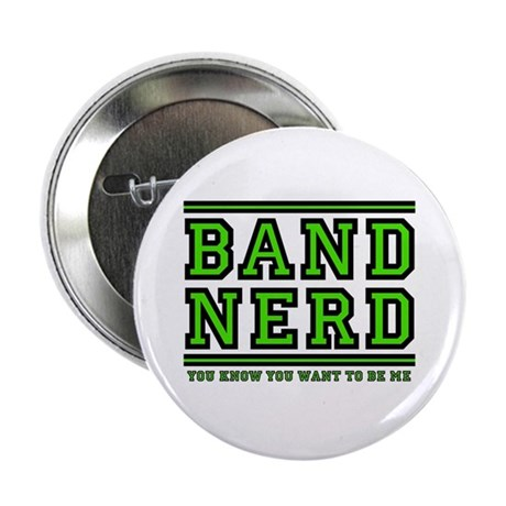 Band Nerd: You Want To Be Me Button