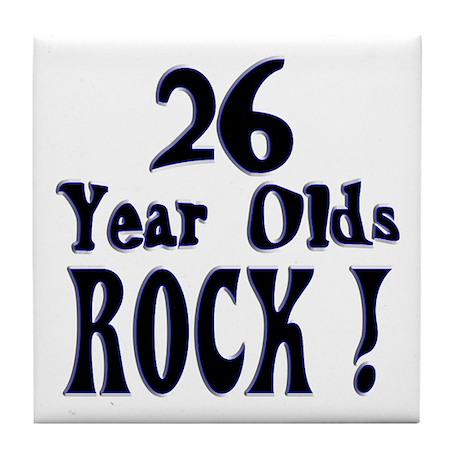 26 Year Olds Rock ! Tile Coaster