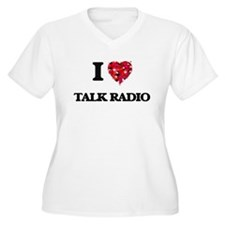 I love Talk Radio Plus Size T-Shirt