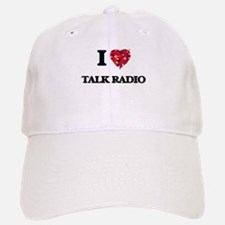 I love Talk Radio Baseball Baseball Cap