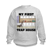 My First Trap house Sweatshirt