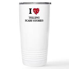 I love Telling Scary St Travel Mug