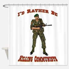 Rather Be Killing Commies Shower Curtain