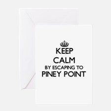 Keep calm by escaping to Piney Poin Greeting Cards