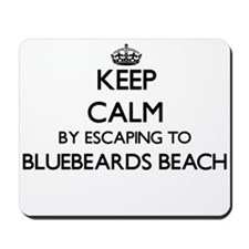 Keep calm by escaping to Bluebeards Beac Mousepad