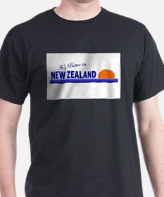 Its Better in New Zealand T-Shirt