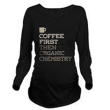 Coffee Then Organic Long Sleeve Maternity T-Shirt