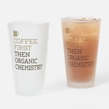 Coffee Then Organic Chemistry Drinking Glass