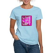 Live Life Left Pink T-Shirt