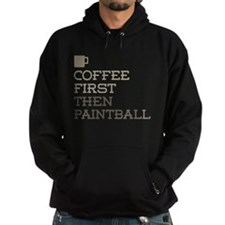 Coffee Then Paintball Hoodie