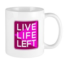 Live Life Left Pink Mug