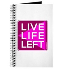 Live Life Left Pink Journal