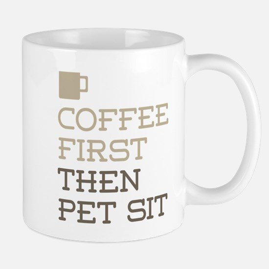 Coffee Then Pet Sit Mugs
