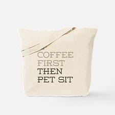 Coffee Then Pet Sit Tote Bag
