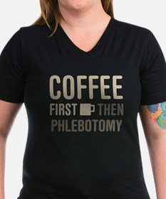 Coffee Then Phlebotomy T-Shirt