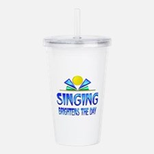 Singing Brightens the Acrylic Double-wall Tumbler