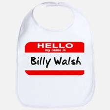 Hello My Name Is Billy Walsh Bib