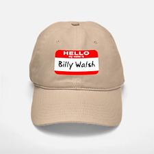 Hello My Name Is Billy Walsh Baseball Baseball Cap