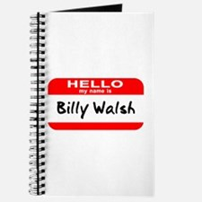 Hello My Name Is Billy Walsh Journal
