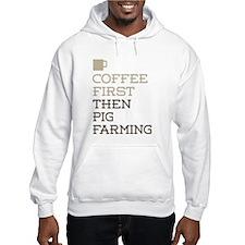 Coffee Then Pig Farming Hoodie