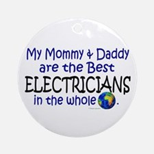 Best Electricians In The World Ornament (Round)
