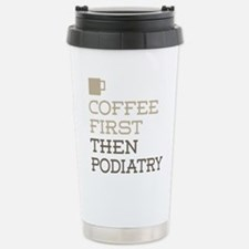 Coffee Then Podiatry Travel Mug