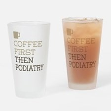 Coffee Then Podiatry Drinking Glass