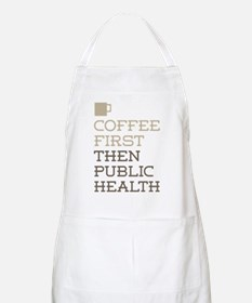 Coffee Then Public Health Apron