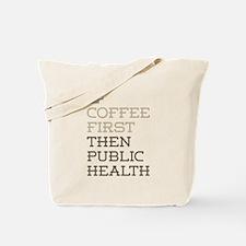 Coffee Then Public Health Tote Bag