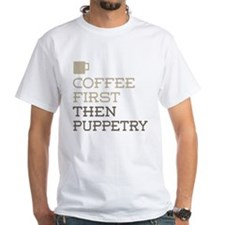 Coffee Then Puppetry T-Shirt
