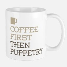 Coffee Then Puppetry Mugs
