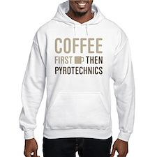 Coffee Then Pyrotechnics Hoodie