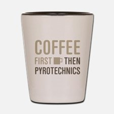 Coffee Then Pyrotechnics Shot Glass