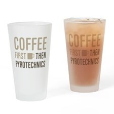 Coffee Then Pyrotechnics Drinking Glass
