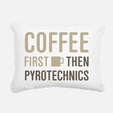 Coffee Then Pyrotechnics Rectangular Canvas Pillow
