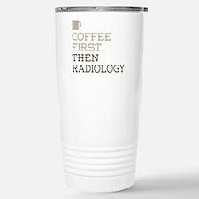Coffee Then Radiology Stainless Steel Travel Mug