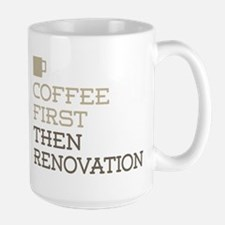 Coffee Then Renovation Mugs