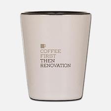 Coffee Then Renovation Shot Glass