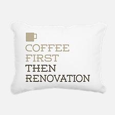 Coffee Then Renovation Rectangular Canvas Pillow