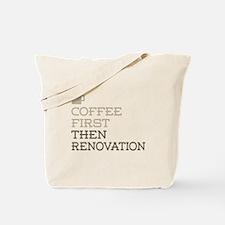 Coffee Then Renovation Tote Bag