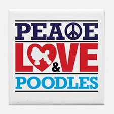 Peace Love And Poodles Tile Coaster