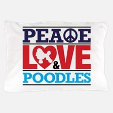 Peace Love And Poodles Pillow Case