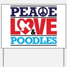 Peace Love and Poodles Yard Sign