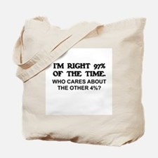 I'M RIGHT 97% OF THE TIME.   Tote Bag