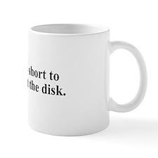 Life's Too Short - Black Mugs