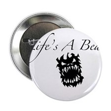 "Life's A Beast 2.25"" Button"