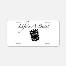 Life's A Beast Aluminum License Plate