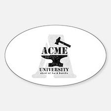 A ACME Uni Skool of hard knocks Decal
