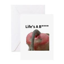 Life's A B**** Greeting Cards